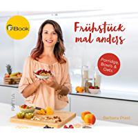 Frühstück mal anders: Porridge, Bowls & Oats (German Edition)
