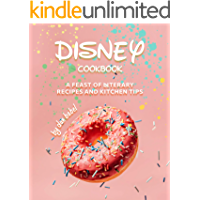 Disney Cookbook: A Feast of Literary Recipes and Kitchen Tips