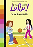 C'est la vie Lulu, Tome 09: Je me trouve nulle