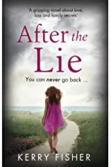 After the Lie: A gripping novel about love, loss and family secrets Kindle Edition