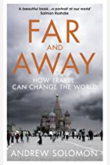 Far and Away: How Travel Can Change the World Kindle Edition