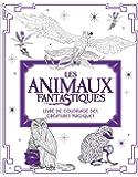 Les Animaux fantastiques : livre de coloriage des Créatures Magiques