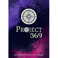Project 369 First Edition: The Law Of Attraction Guided Workbook For Manifesting Your Dreams And Desires