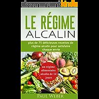 Le régime alcalin: Plus de 75 délicieuses recettes de régime alcalin pour satisfaire chaque envie : Un régime…