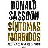 Síntomas mórbidos: Anatomía de un mundo en crisis (Memoria Crítica)