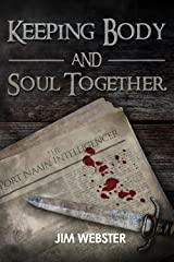 Keeping Body and Soul Together (The Port Naain Intelligence) Kindle Edition