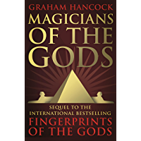 Magicians of the Gods: The Forgotten Wisdom of Earth's Lost Civilisation (English Edition)