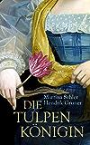 Die Tulpenkönigin (Tulpentrilogie 1)