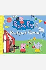 Peppa Pig and the Backyard Circus Hardcover