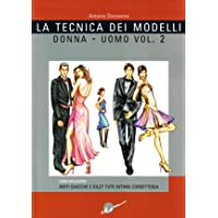 La tecnica dei modelli uomo-donna. Come realizzare abiti, giacche e gilet, tute, intimo, corsetteria (Vol. 2)