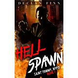 Hell Spawn: A Catholic Action Horror Novel (Saint Tommy, NYPD Book 1)