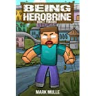 Being Herobrine (Book 2): Punished (An Unofficial Minecraft Book for Kids Ages 9 - 12 (Preteen)