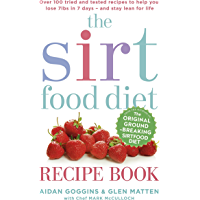 The Sirtfood Diet Recipe Book: THE ORIGINAL OFFICIAL SIRTFOOD DIET RECIPE BOOK TO HELP YOU LOSE 7LBS IN 7 DAYS (English…
