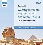 Kulturgeschichte Ägyptens und des Alten Orients: Lesung mit Achim Höppner (1 mp3-CD)