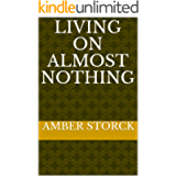 Living On Almost Nothing