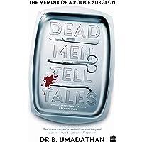 Dead Men Tell Tales: The Memoir of a Police Surgeon