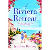 A Riviera Retreat: An uplifting, escapist read set on the French Riviera (English Edition)