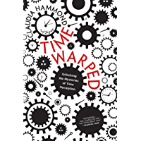 Time Warped: Unlocking the Mysteries of Time Perception (English Edition)