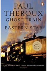 Ghost Train to the Eastern Star: On the tracks of 'The Great Railway Bazaar' Paperback