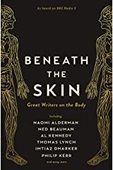 Beneath the Skin: Love Letters to the Body by Great Writers (Wellcome Collection) Hardcover