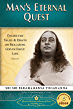 Man's Eternal Quest: Collected Talks & Essays on Realizing God in Daily Life, Volume I
