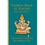 Golden Keys To Jyotisha: Volume Eight