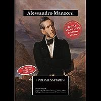 """I Promessi Sposi: edizione integrale. Contiene biografia dettagliata di Alessandro Manzoni e l'inedito saggio """"Dell…"""