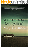 Bluethroat Morning: Stunning literary thriller full of twists & turns that will keep you guessing