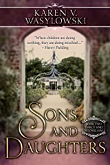 Sons and Daughters: Pride and Prejudice Continues (Darcy and Fitzwilliam Book 2) Kindle Edition
