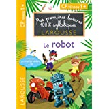 1eres lectures 100 % syllabiques larousse - Le robot (Premières lectures syllabiques)