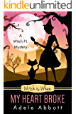 Witch is When My Heart Broke (A Witch P.I. Mystery Book 9) (English Edition)