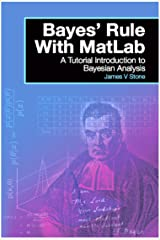 Bayes' Rule With MatLab: A Tutorial Introduction to Bayesian Analysis Kindle Edition