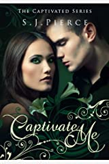 Captivate Me (The Captivated Series Book 1) Kindle Edition