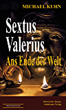 Sextus Valerius: Ans Ende der Welt
