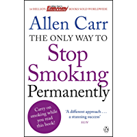 The Only Way to Stop Smoking Permanently: Quit cigarettes for good with this groundbreaking method (Penguin Health Care…