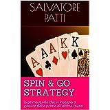SPIN & GO STRATEGY: la prima guida che vi insegna a giocare dalla prima all'ultima mano