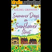 Summer Days on Sunflower Street: A sweet feel-good romance to warm your heart (Sunflower Street Book 2)