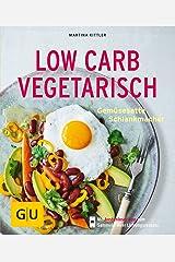 Low Carb vegetarisch: Gemüsesatte Schlankmacher (GU KüchenRatgeber) Taschenbuch