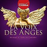 La Voix des Anges - au Temps des Castrats