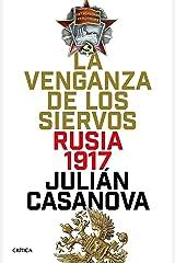 La venganza de los siervos: Rusia 1917 Versión Kindle
