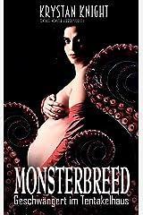 Monsterbreed: Geschwängert im Tentakelhaus (Tentakel Monster Horror Stories 1) Kindle Ausgabe
