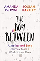 The Boy Between: A Mother and Son's Journey From a World Gone Grey Kindle Edition