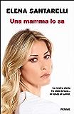 Una mamma lo sa (Italian Edition)