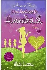 Eine Hochzeit für Himmelreich: Liebesroman - Amors Four (Band 4) Kindle Ausgabe