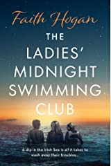 The Ladies' Midnight Swimming Club: an uplifting, emotional story set in the sweeping Irish countryside perfect for fans of Sheila O'Flanagan Kindle Edition