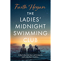 The Ladies' Midnight Swimming Club: an uplifting, emotional story set in the sweeping Irish countryside perfect for fans…