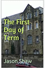 The First Day of Term (Five minute fiction series Book 2) Kindle Edition