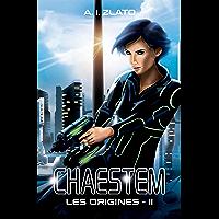 Chaestem : Les Origines - II: Une saga d'anticipation SF (Le Cycle des Espaces – livres de Hard Science Fiction…