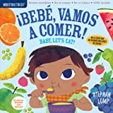 Indestructibles: Bebe, Vamos A Comer!/By, Let's Eat!: Chew Proof - Rip Proof - Nontoxic - 100% Washable (Book for Babies, New