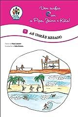 As Irmãs Resano! (Vem Surfar com a Pipa, Jaime e Kika! Livro 7) (Portuguese Edition) Kindle Edition